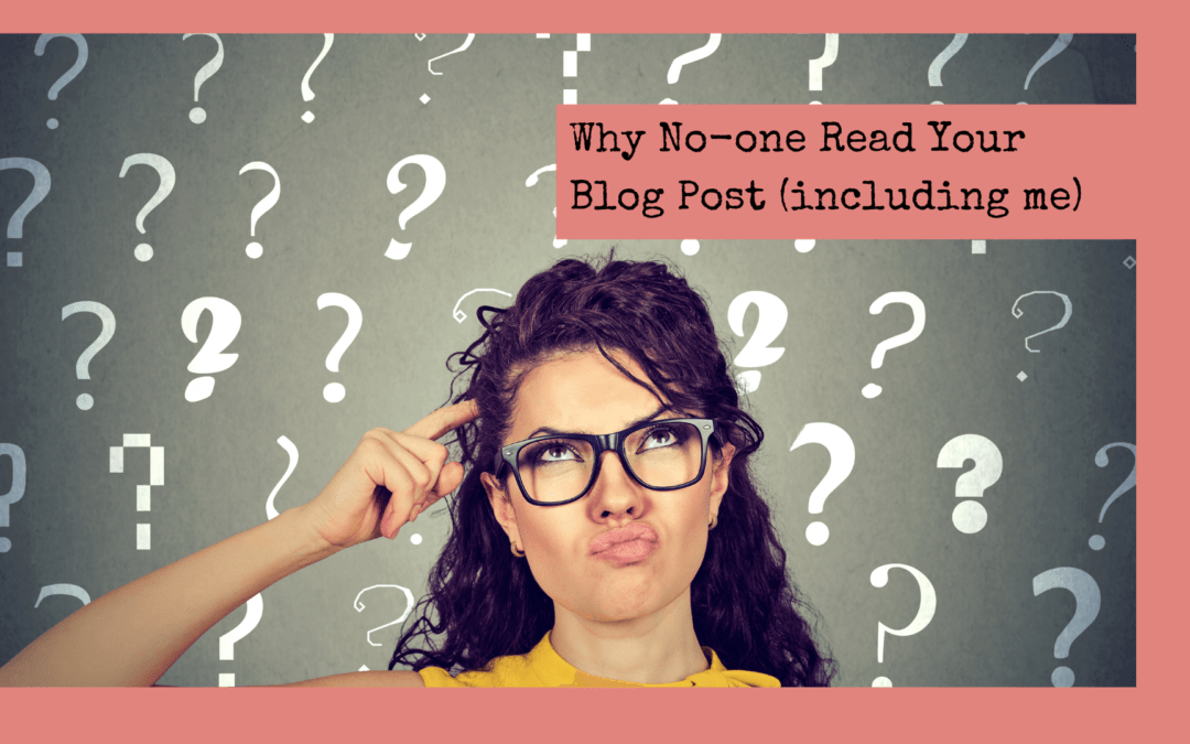 Why no-one read your blog post (and what to do about it)