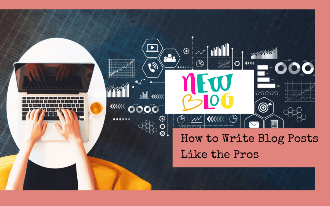 How to Write Blog Posts Like the Pros
