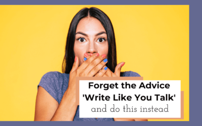 Forget the Advice Write Like You Talk and Do This Instead